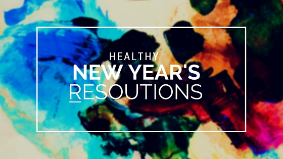 How to Create Healthy New Year's Resolutions