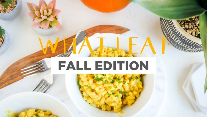 What I Eat As A Vegan | Fall Edition!