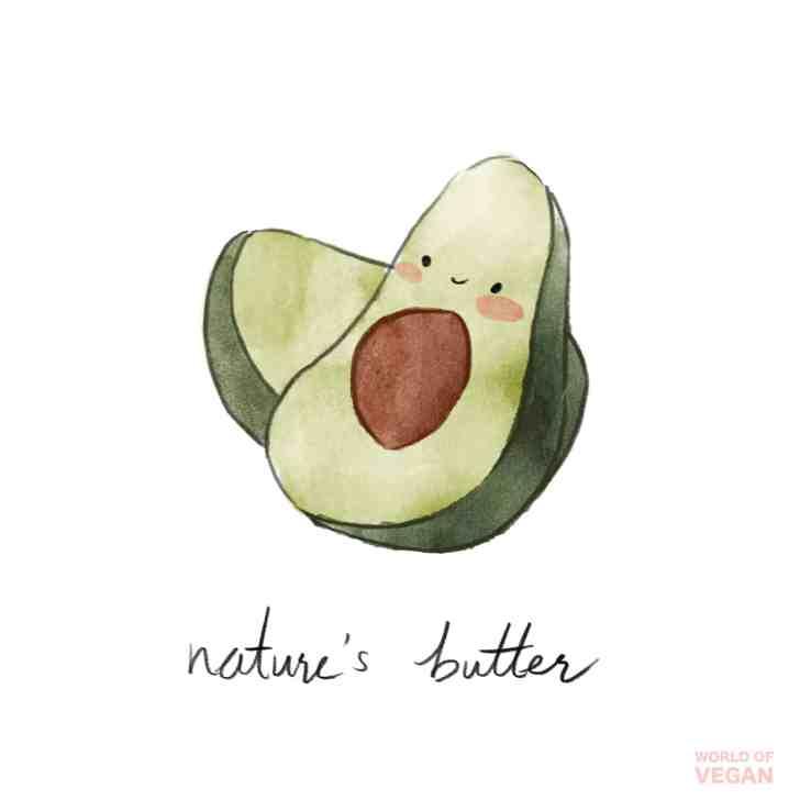 Avocado is Nature's Butter | World of Vegan Art