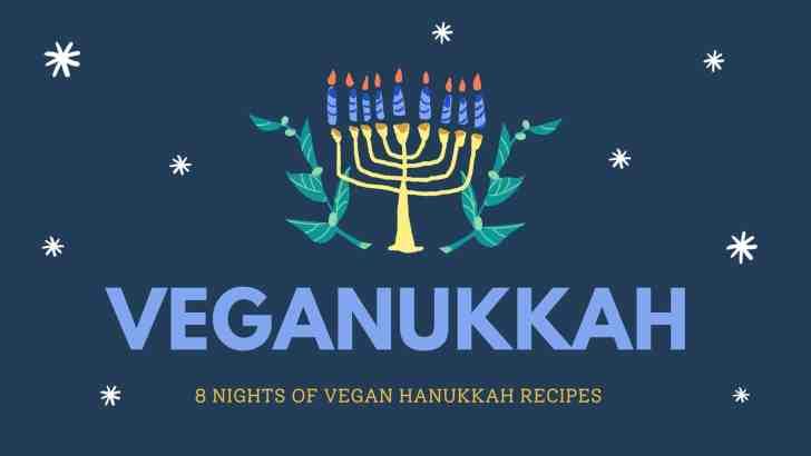 Ate Nights of Vegan Hanukkah Recipes