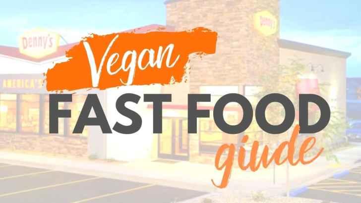 How to Order Vegan at Fast Food Restaurants