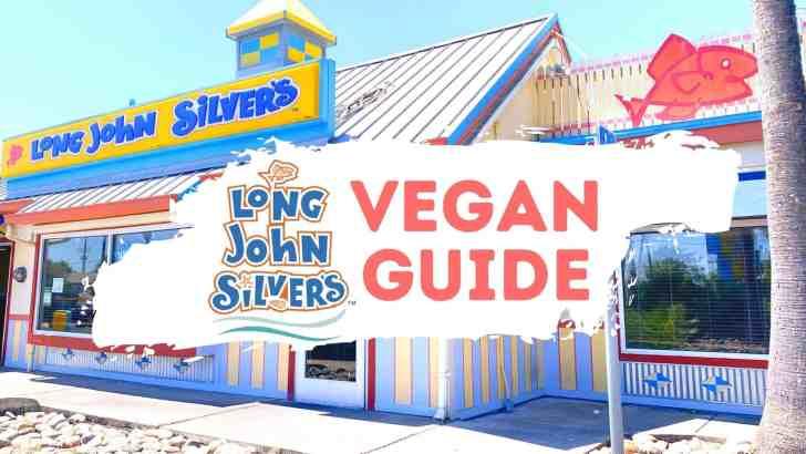 Long John Silvers Vegan Guide How to Order