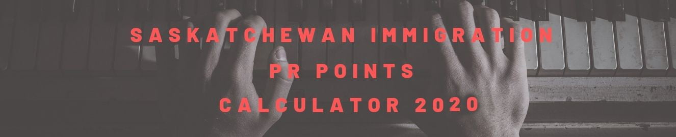Saskatchewan Immigration PR Points Calculator 2019