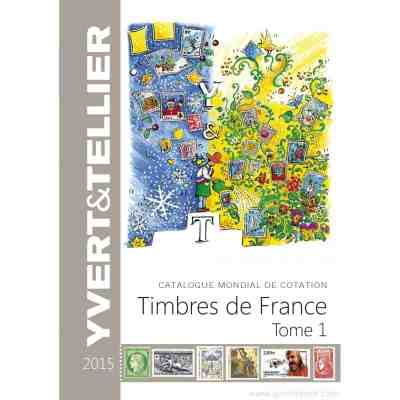 Yvert & Tellier Timbres des France 2015 Tome 1