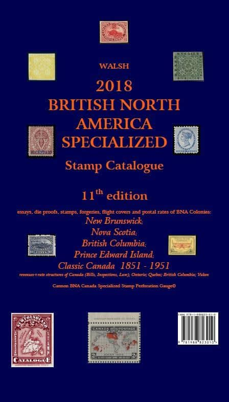 Walsh 2018 British North America Specialized Stamp Catalogue – 11th Edition