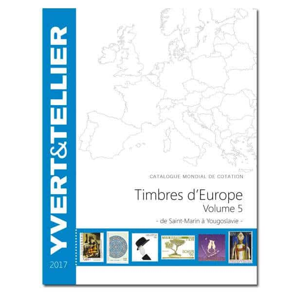 Yvert&Tellier Stamp Catalog for European Stamps Volume 5 – 2017 – from San Marino to Yugoslavia
