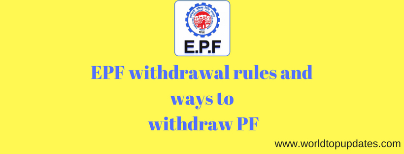 EPF withdrawal rules and ways to withdraw PF (1)