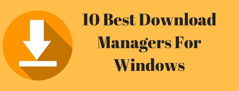 10 Best Download Managers for windows