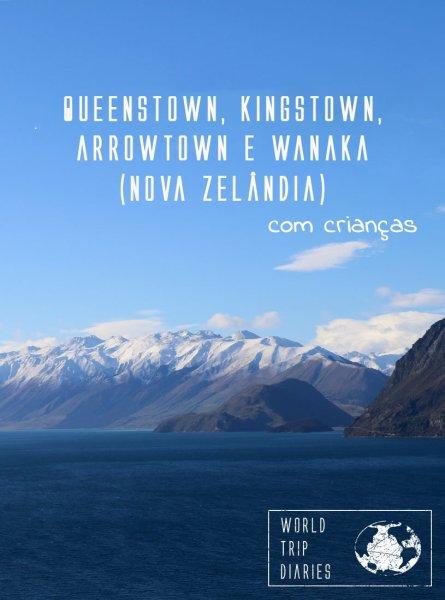 A região dos lagos, na Ilha Sul da NZ, é uma das mais lindas do país e do mundo. Visitamos Queenstown, Kingston, Arrowtown e Wanaka com as crianças. Clique para ler mais!