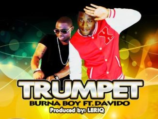 "Burna Boy – ""Trumpet"" ft Davido"