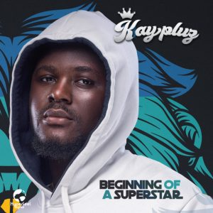 Kaypluz – Beginning Of A Super Star (EP)