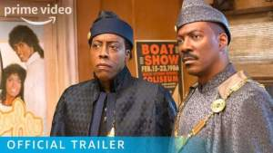 MOVIE TRAILER: 'Coming 2 America'
