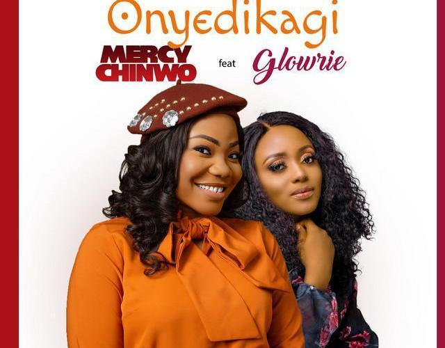 Mercy Chinwo – Onyedikagi ft. Glowrie