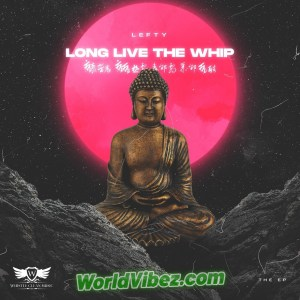Lefty D ChiefWhip - Long Live The Whip (EP)