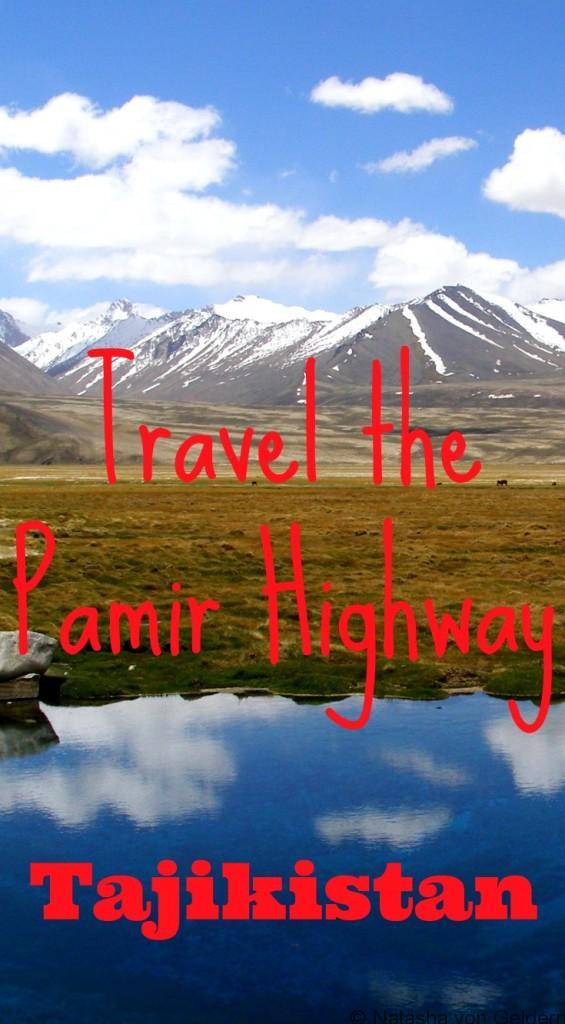 Travel the Pamir Highway Tajikistan