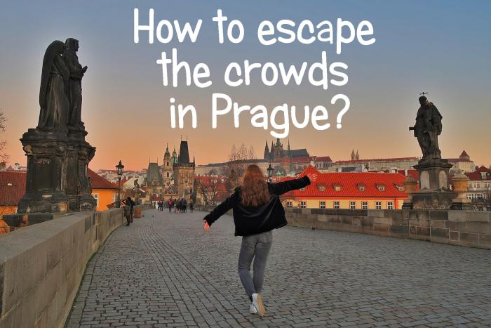 how to escape the crowds in Prague