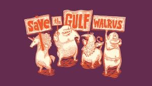 Save the Gulf Walrus