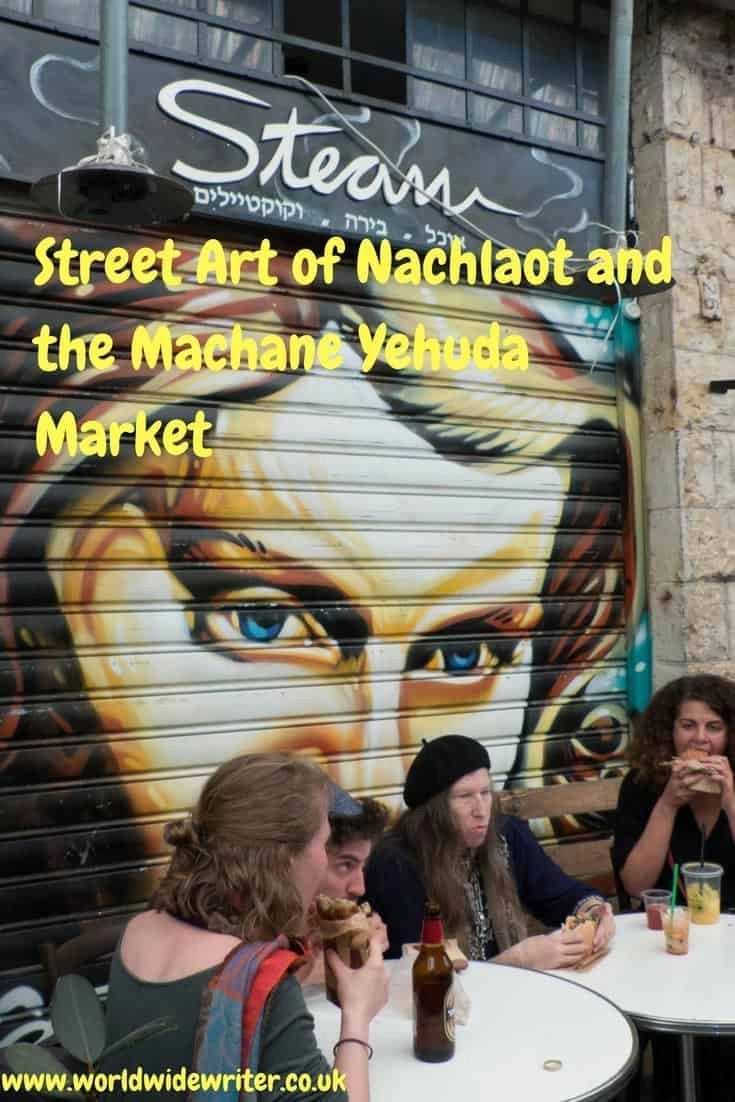 Street Art of Nachlaot and the Machane Yehuda Market