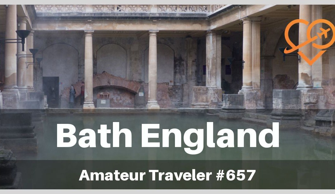 Travel to Bath – Podcast with Amateur Traveler