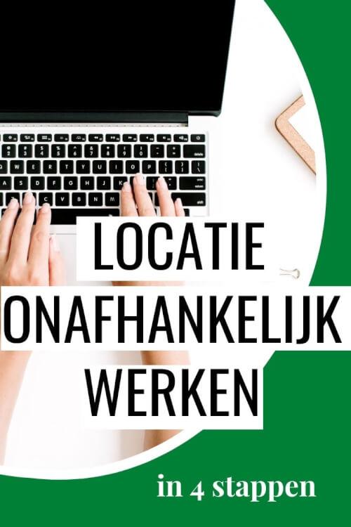 Locatie-onafhankelijk werken in 4 stappen | tips voor een leven als digital nomad