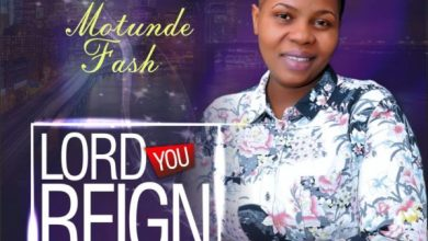 Photo of New Single; Lord You Reign By Motunde Fash | @Motundefash