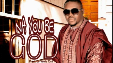 Photo of New Music: Na You Be God By Rev. Joshua Ejorheya