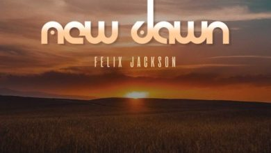 Photo of #FreshRelease: New Dawn By Felix Jackson @felixjackson18