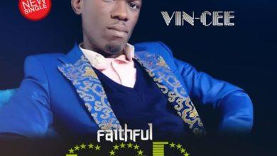 Photo of #FreshRelease: Faithful God By Vin-Cee @MonuVincent