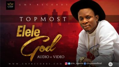 Photo of #FreshRelease: Elele God By Topmost @its_topmost