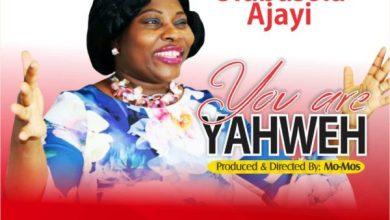 Photo of #FreshRelease: You Are Yaweh By Olubusola Ajayi @Ajayi_Olubusola