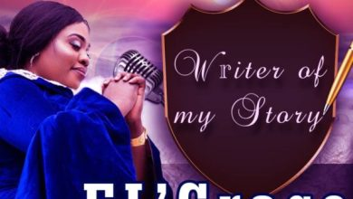Photo of #FreshRelease: WRITER OF MY STORY BY EL' GRACE @ElGracemusic