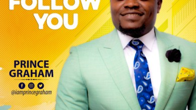 Photo of #FreshRelease: I Will Follow You By Prince Graham