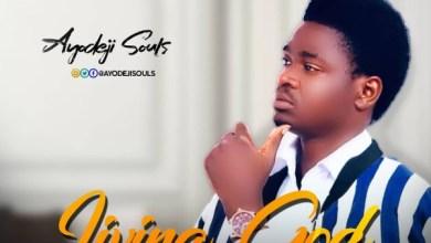 Photo of #FreshRelease: Living God By Ayodeji Souls