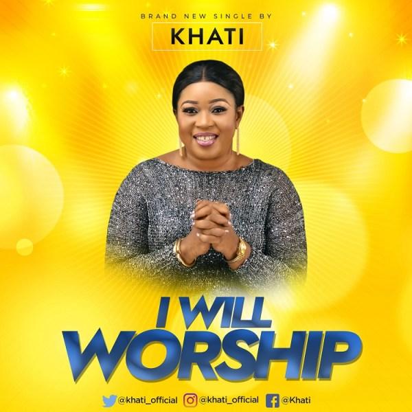 i will worship by Khati
