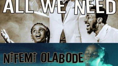 Photo of All We Need By Nifemi Ft. Shollyplus + Ayo Garuba