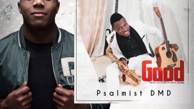 Photo of Good By Psalmist DMD