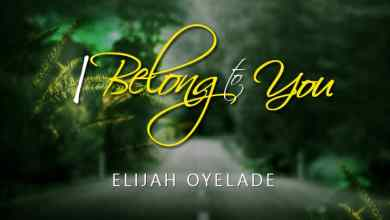 Photo of I Belong To You By Elijah Oyelade