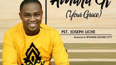 Photo of Amara Gi (Your Grace) By Pst. Joseph Uche