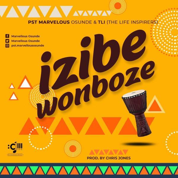 Marvellous Osunde - Izibe Wonboze