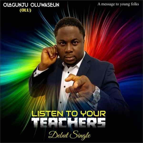 Listen To Your Teachers By Oluwaseun Olagunju