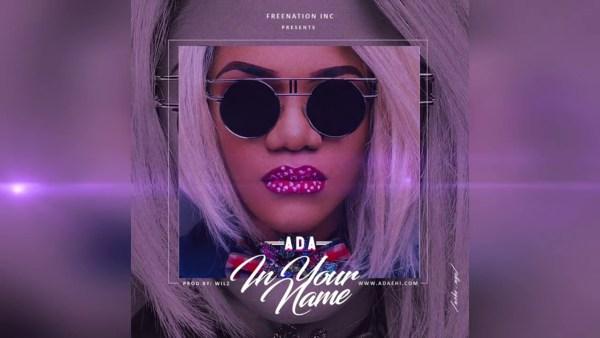 Ada Ehi - In Your Name