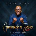 Evans Ogboi Anumneka Jesus Live