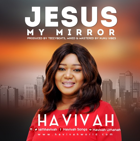 Jesus My Mirror By Havivah