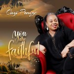 You Are Faithful By Onyi Praize