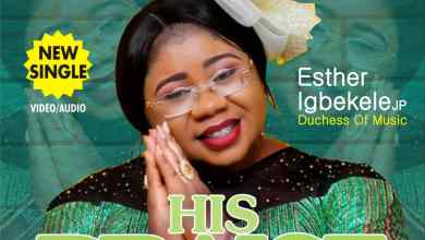 Photo of [Audio + Video] His Praise By Esther Igbekele