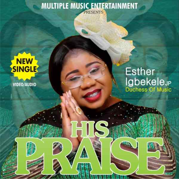 His Praise By Esther Igbekele