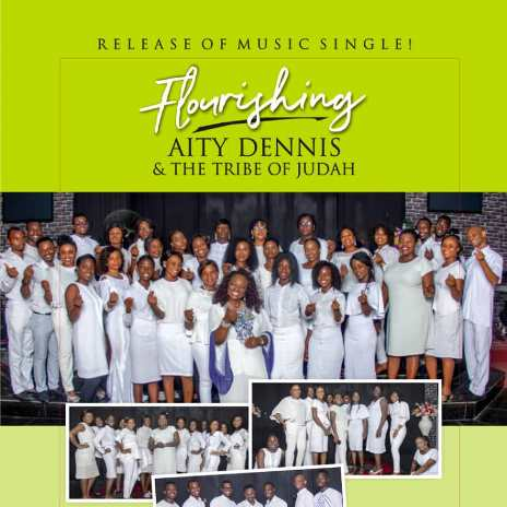 Flourishing By Aity Dennis Ft. Tribe of Judah