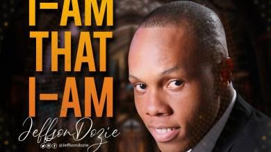 Photo of [Audio+Lyrics] I am that I am by Jeffson Dozie