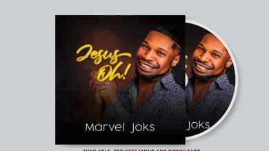 Photo of [Audio] Jesus Oh By Marvel Joks