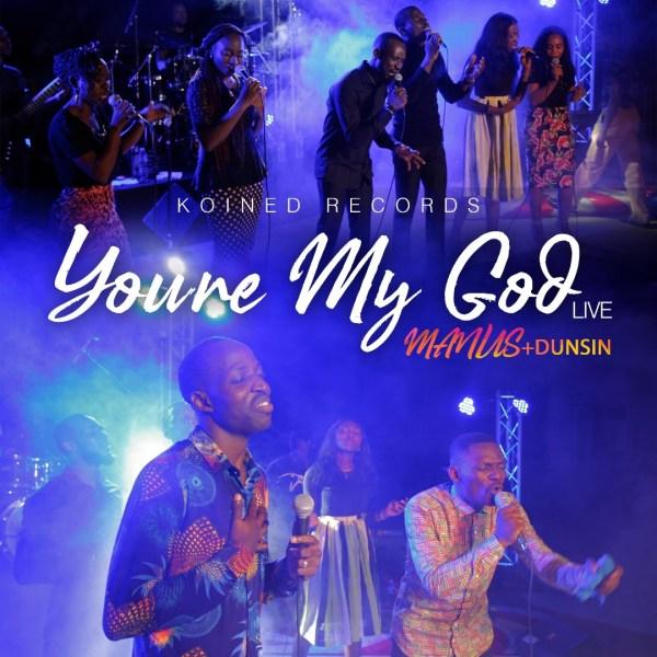 You're My God By Manus Akpanke